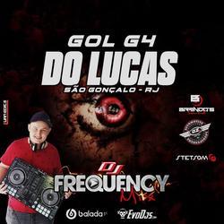 CD Gol G4 do Lucas - DJ Frequency Mix