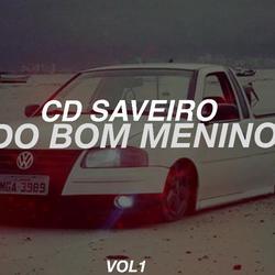 CD SAVEIRO DO BOM MENINO VOL1