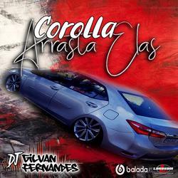 Corolla Arrasta Elas - DJGilvanFernandes