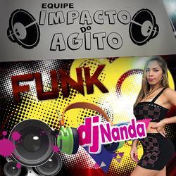 CD EQUIPE IMPACTO  DO AGITO SM DJ NANDA