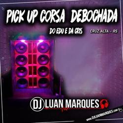 CD Pick up Corsa Debochada Do Edu E Da Cris
