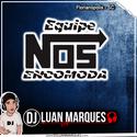 Equipe Nos Encomoda - DJ Luan Marques - 01