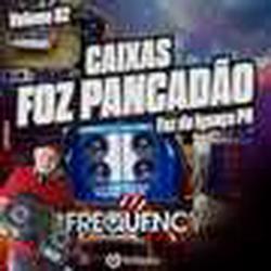 CD Caixas Foz Pancadao 2021-FrequencyMix