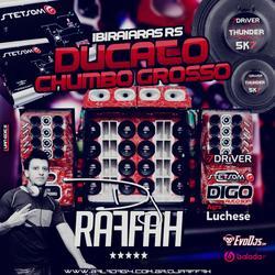 Ducato Chumbo Grosso - Dj Raffah