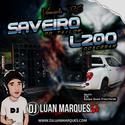 Saveiro do Taillor e L200 do Cesar - DJ Luan Marques - 01