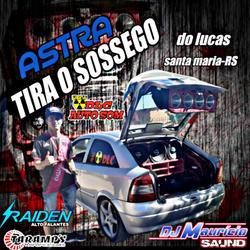 CD ASTRA TIRA O SOSSEGO DO LUCAS