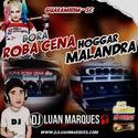 Bora Roba Cena e Hoggar Malandra - DJ Luan Marques - 01