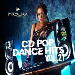 CD Pop Dance Hits Vol.21 ( DJ Helio De Souza )