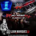 BF Auto Som - DJ Luan Marques - 01
