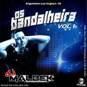 00-ABERTURA OS BANDALHEIRA VOL1 WWW.DJMALBEK.COM WHATSAPP 4691213684