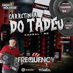 CD Carretinha do Tadeu -DJ Frequency Mix