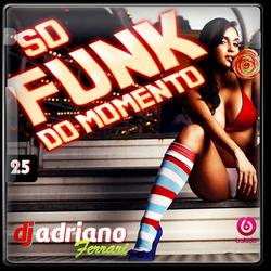 CD so Funk Do Momento Vol 25