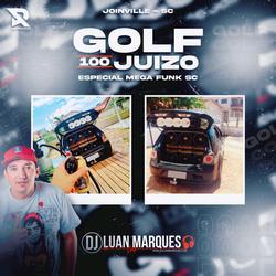 Golf 100 Juizo Especial Mega Funk SC