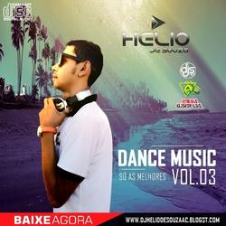 CD Dance Music Vol.03 - DJ Helio De Souza 2020