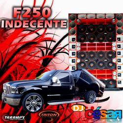 CD F250 Indecente Especial de Racha